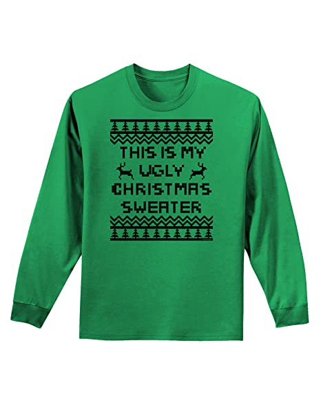 amazoncom tooloud this is my ugly christmas sweater adult long sleeve shirt clothing - My Ugly Christmas Sweater