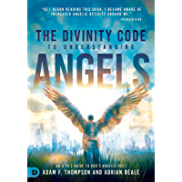 The Divinity Code to Understanding Angels: An A to Z Guide to God's Angelic Host (English Edition)