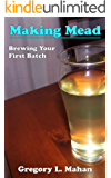 Making Mead - Brewing Your First Batch (English Edition)