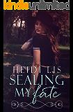 Sealing My Fate (Fate Series Book 2)