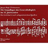 Die Grundlagen des Generalbassspiels im 18. Jahrhundert -Ein Lehrbuch nach zeitgenössischen Quellen-.Buch
