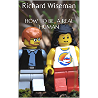 How To be A Real Human (English Edition)