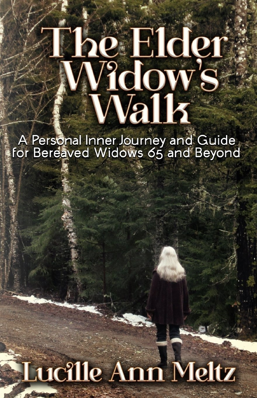 Download The Elder Widow's Walk: A Personal Inner Journey and Guide for Bereaved Widows 65 and Beyond ebook