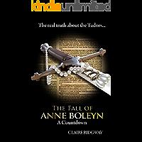 The Fall of Anne Boleyn: A Countdown (English Edition)