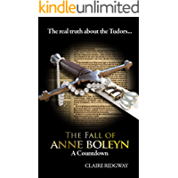 The Fall of Anne Boleyn: A Countdown