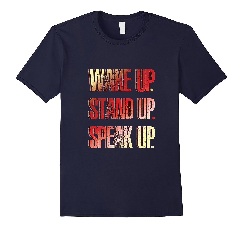 Activist T-shirt - Wake up, stand up, speak up-FL