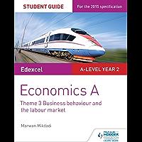 Edexcel Economics A Student Guide: Theme 3 Business behaviour and the labour market (Edexcel Student Guide a Level) (English Edition)