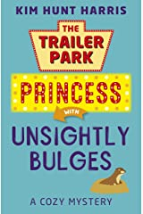 Unsightly Bulges (A Trailer Park Princess Cozy Mystery Book 2) Kindle Edition