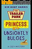 Unsightly Bulges (A Trailer Park Princess Cozy Mystery Book 2)