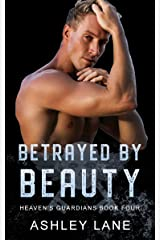 Betrayed By Beauty (Heaven's Guardians MC Book 4) Kindle Edition