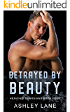 Betrayed By Beauty (Heaven's Guardians MC Book 4)