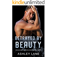 Betrayed By Beauty (Heaven's Guardians MC Book 4) book cover