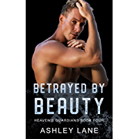 Betrayed By Beauty (Heaven's Guardians MC Book 4) (English Edition)