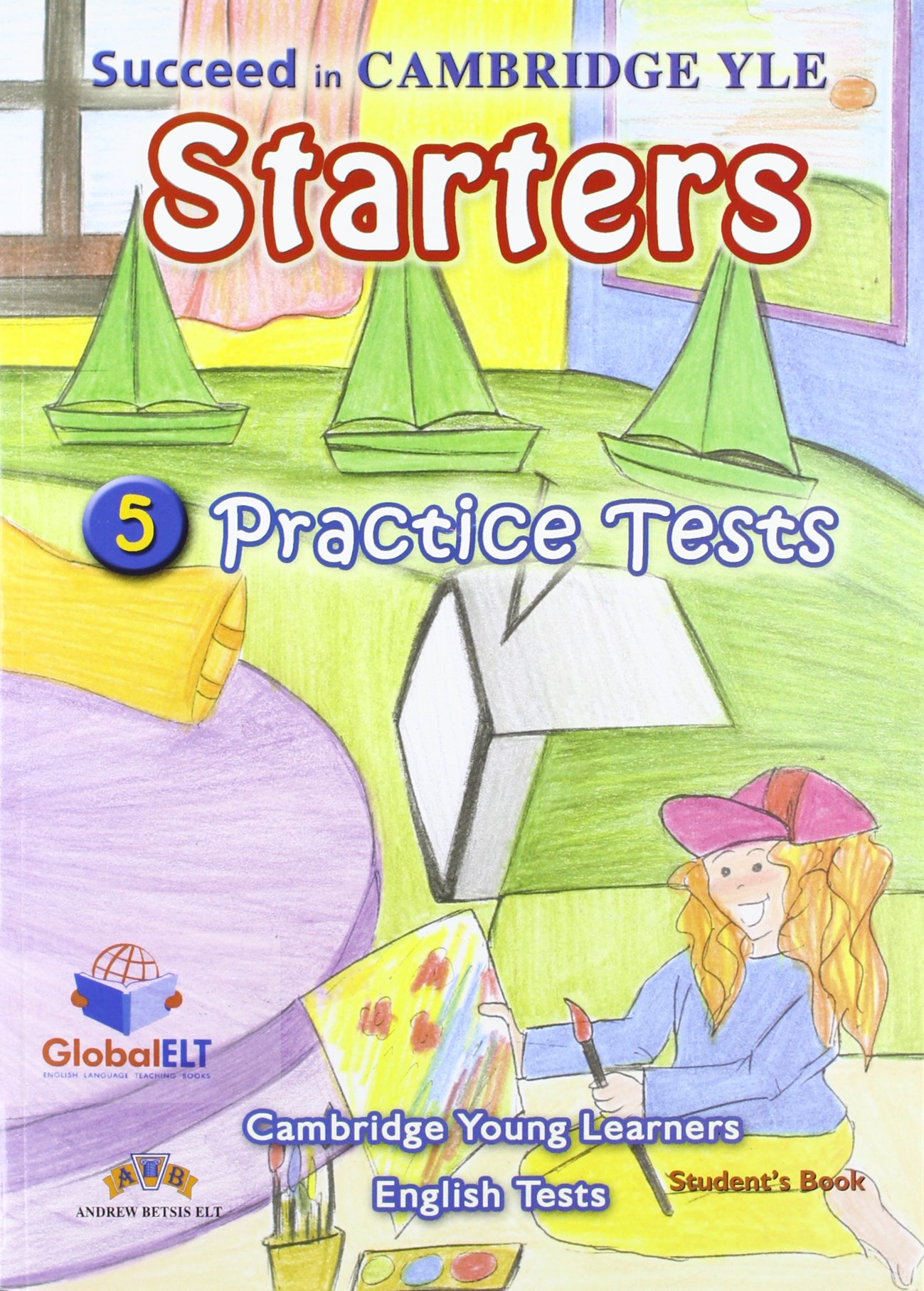 Read Online Succeed in Cambridge YLE Starters - Self Study Edition: 5 Practice Tests PDF