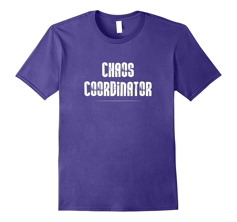 Chaos Coordinator Shirt Chaotic Tee-Vaci