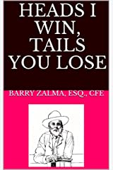 HEADS I WIN, TAILS YOU LOSE (1) Kindle Edition