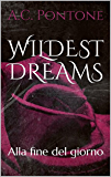 Alla fine del giorno (Wildest Dreams series Vol. 1)