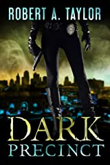 Dark Precinct (The Dark Precinct Book 1) Kindle Edition