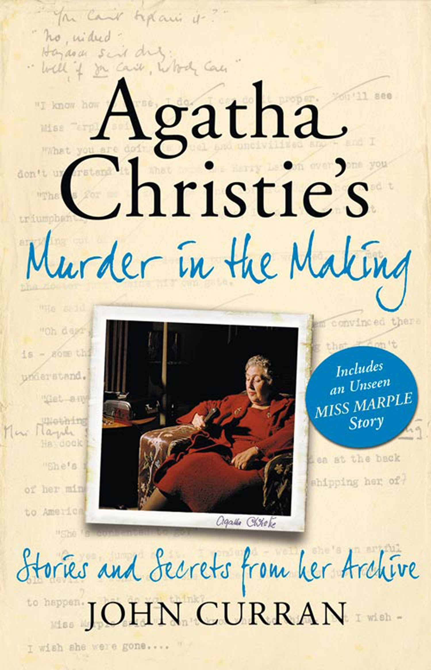 Agatha Christie's Murder In The Making  Stories And Secrets From Her Archive   Includes An Unseen Miss Marple Story  English Edition