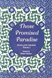 Those Promised Paradise (Stories of the Sahabah Book 1)