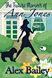 The Future Memoir of Ann Jones: A Time Travel Romance with a Splash of Magic