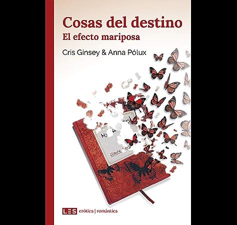 Cosas del destino (II): El efecto mariposa (Erótica | Romántica nº 2) eBook: Ginsey, Cris, Pólux, Anna: Amazon.es: Tienda Kindle