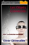 Les Objets Connectés: 2014 - La révolution numérique