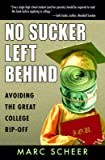 No Sucker Left Behind: Avoiding the Great College Rip-off