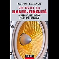 Guide pratique de la haute-fidélité (Hors Collection)