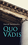 Quo Vadis: A Story of St. Peter in Rome in the Reign of Emperor Nero