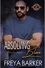 Absolving Blue (Police and Fire: Operation Alpha) (On Call Book 4) Kindle Edition