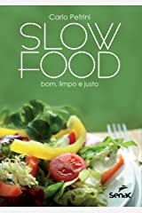 Slow Food: bom, limpo e justo (Portuguese Edition) Kindle Edition