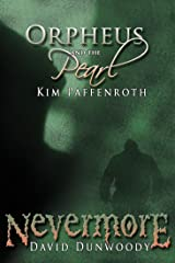 ORPHEUS AND THE PEARL and NEVERMORE Kindle Edition
