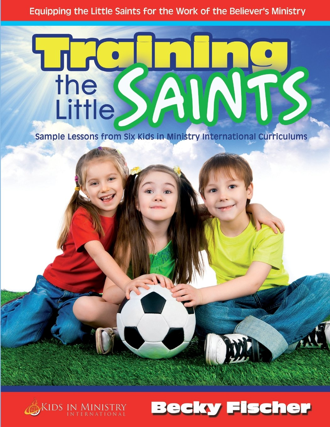 Read Online Training the Little Saints (Kids in Ministry Curriculum) (Volume 9) pdf