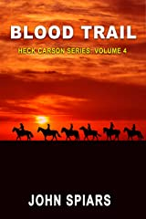 Blood Trail: Heck Carson Series: Volume 4 Kindle Edition