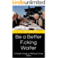 Be a Better F.cking Waiter: A Simple Guide to Waiting F.cking Tables