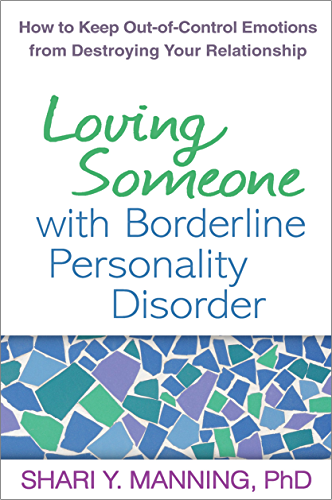 Loving Someone with Borderline Personality Disorder: How to Keep Out of Control Emotions from Destroying Your Relationship (English Edition)