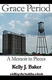 Grace Period: A Memoir in Pieces