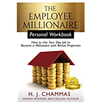 The Employee Millionaire - Personal Workbook: How to Use Your Day Job to Become...