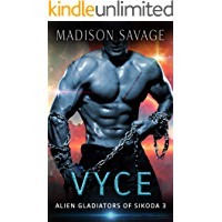 Vyce: A Dark Alien Abduction Romance Series (Alien Gladiators of Sikoda Book 3)