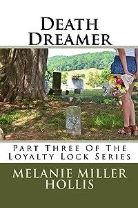Death Dreamer: Part Three Of The Loyalty Lock Series