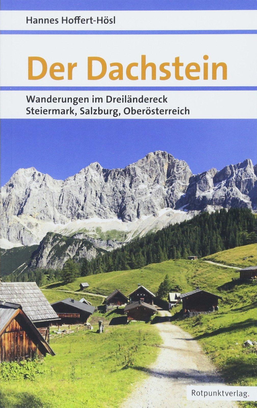 Der Dachstein: Wanderungen im Dreiländereck Steiermark, Salzburg, Oberösterreich (Naturpunkt)