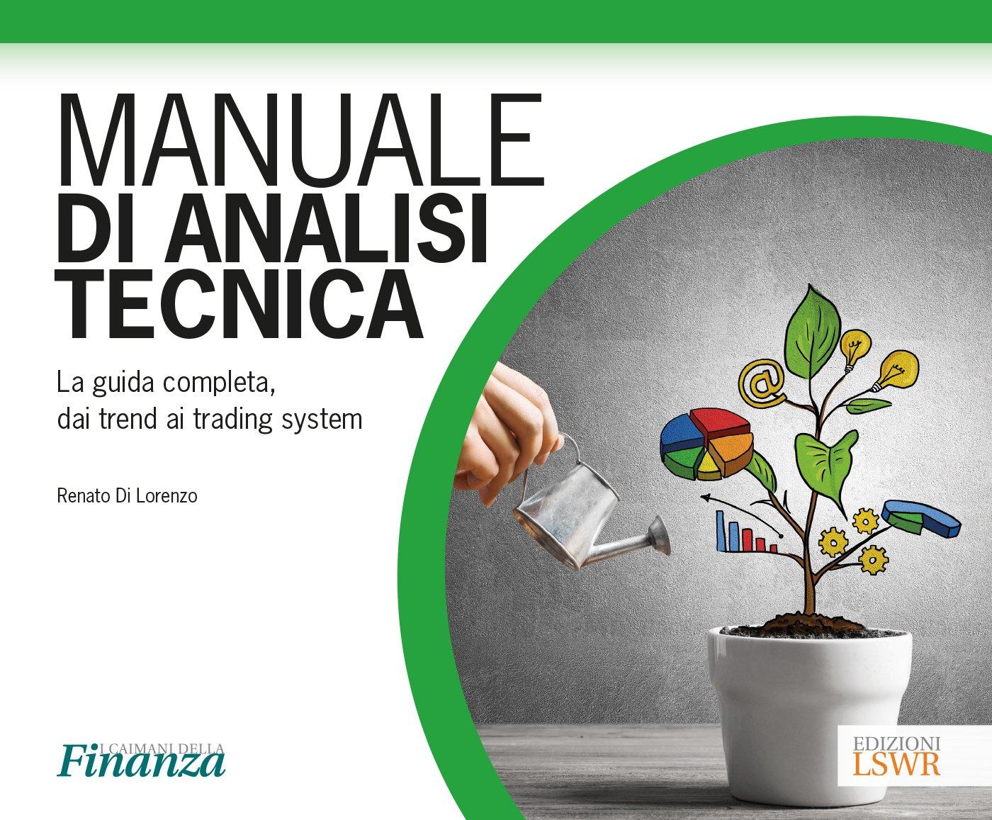 eadeb720c3 Amazon.it: Manuale di analisi tecnica. La guida completa, dai trend ai  trading system - Renato Di Lorenzo - Libri