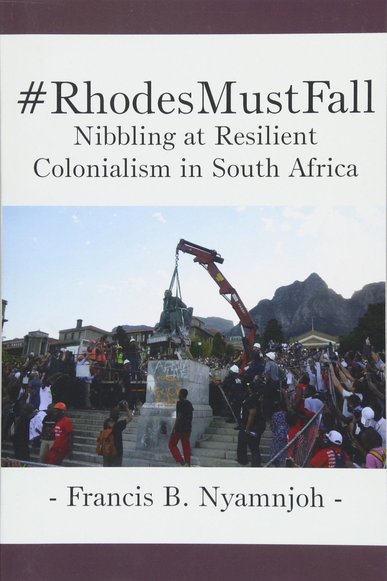 Read Online #RhodesMustFall. Nibbling at Resilient Colonialism in South Africa PDF