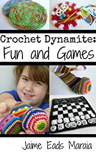 Crochet Dynamite: Fun and Games