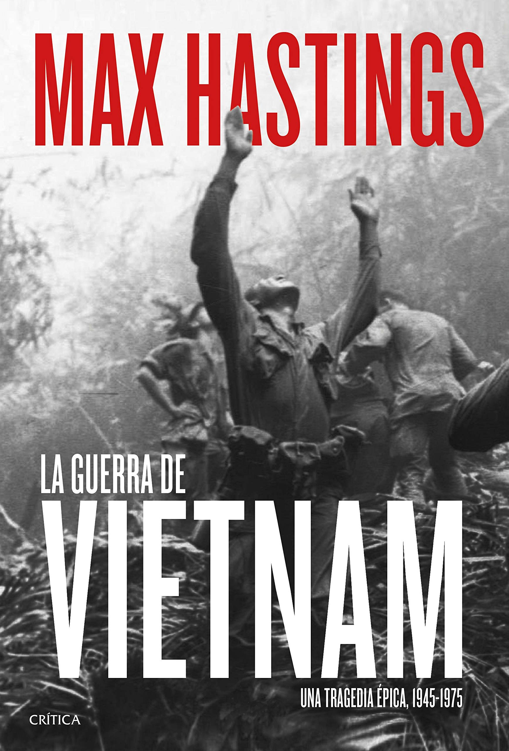 La guerra de Vietnam: Una tragedia épica, 1945-1975