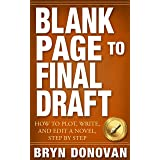 BLANK PAGE TO FINAL DRAFT: How to Plot, Write, and Edit a Novel, Step By Step