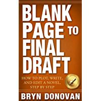 BLANK PAGE TO FINAL DRAFT: How to Plot, Write, and Edit a Novel, Step By Step (English Edition)