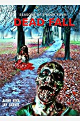 Dead Fall (Seasons of Z Book 4) Kindle Edition