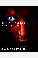 Revenants: Fallen Savior: Revenants book1 (Revenants: Fallen Savior (Revenants book1)) Kindle Edition
